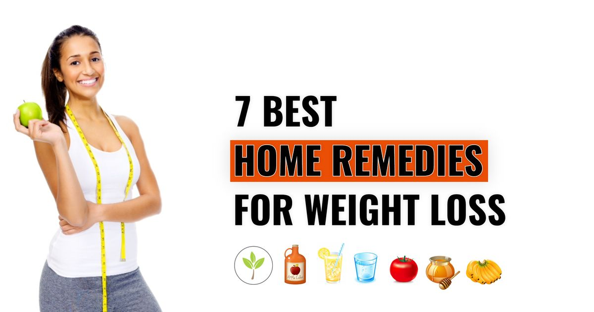 Best home remedies for weight loss lose at