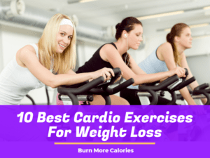 10 Best Cardio Exercises For Weight Loss – Burn More Calories