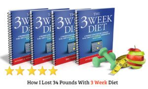 The 3 Week Diet Review – How I lost 34 Pounds with This Program